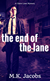 The End of the Lane. ( A Claire Lane Mystery. Book 1)