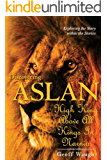Discovering Aslan: High King above all Kings in Narnia (Basic Edition): The Lion of Judah - a devotional commentary on the Chronicles of Narnia by C. S. Lewis