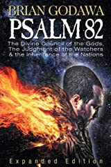 Psalm 82: The Divine Council of the Gods, The Judgment of the Watchers and the Inheritance of the Nations Paperback