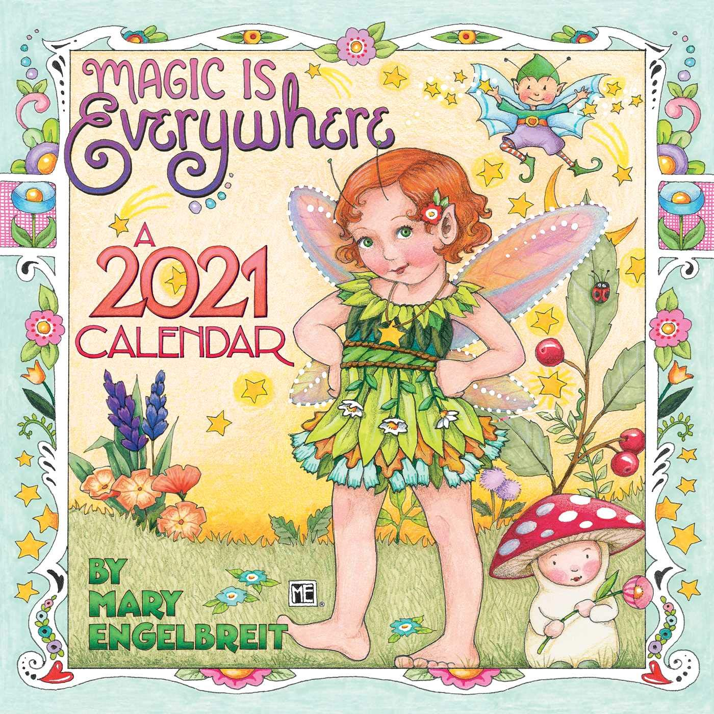 Mary Engelbreit 2021 Mini Wall Calendar: Magic Is Everywhere