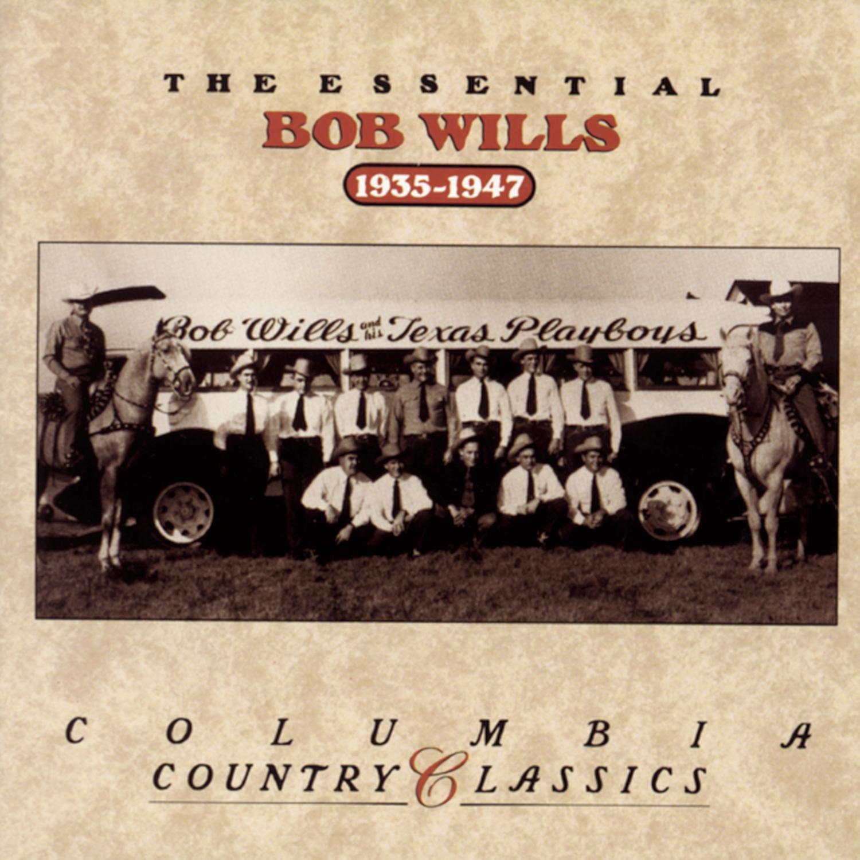 The Essential Bob Wills: 1935-1947 by Sony Legacy