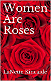 Women Are Roses (Series Book 1)