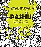 Pashu: Animal Tales from Hindu Mythology