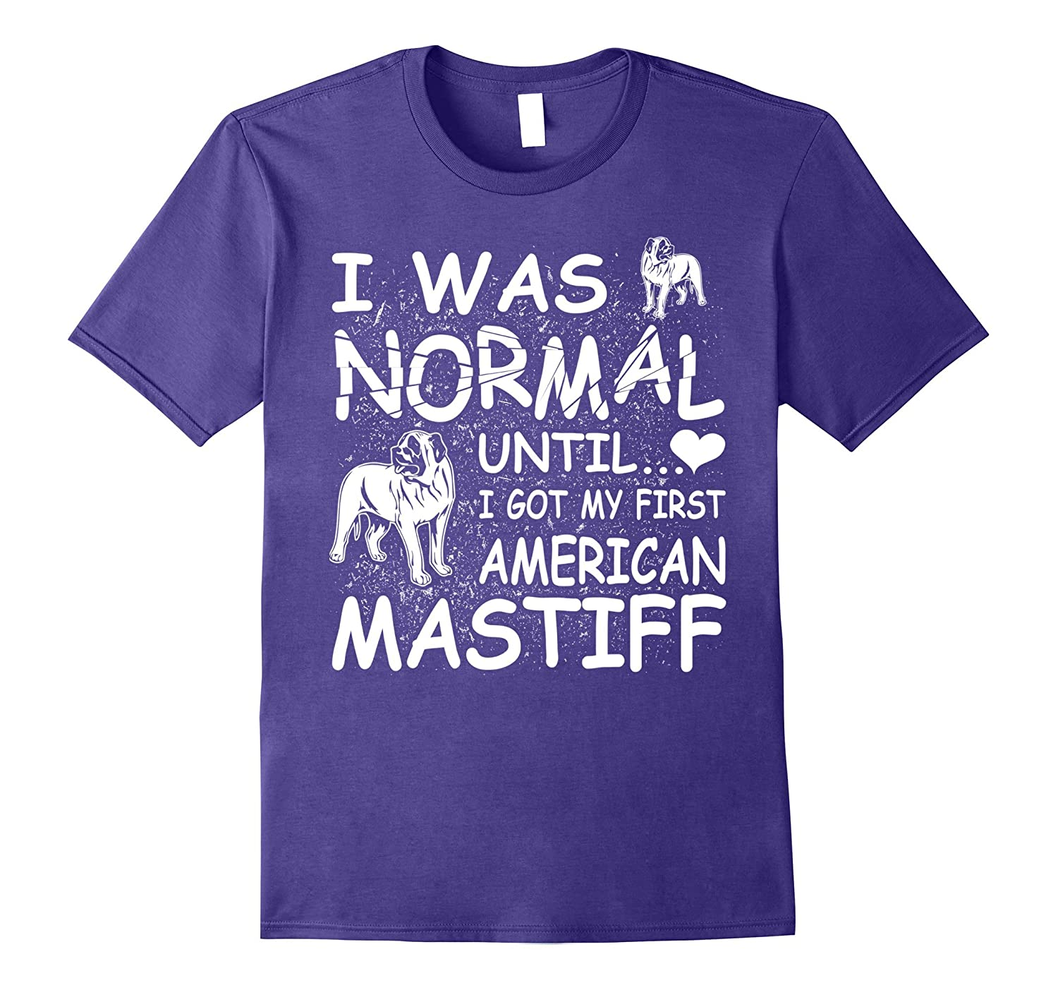 American Mastiff shirt I was normal until funny tee-TH