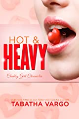 Hot & Heavy (Chubby Girl Chronicles Book 2) Kindle Edition