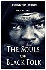 The Souls of Black Folk: Annotated Kindle Edition