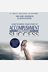How to Write Your Story of Accomplishment and Personal Success: A Story Starter Guide & Workbook to Write & Record Your Business or Personal Goals & Achievements Audible Audiobook