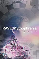 Rave: Mythophrenia Kindle Edition
