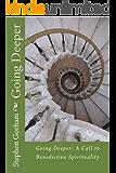 Going Deeper:: A Call to Benedictine Spirituality