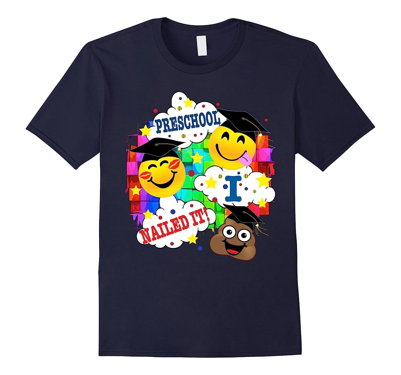 Emoji Fun Cute Preschool Graduation Shirt I Nailed It Pre-K-Vaci