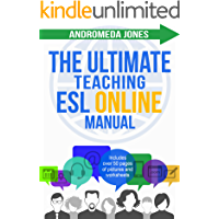 The Ultimate Teach ESL Online Manual: Proven techniques for success in the world of online English teaching (English Edition)
