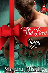 The Love You Give (A Very Alpha Christmas Book 11) Kindle Edition