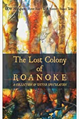 The Lost Colony of Roanoke: A Collection of Utter Speculation Kindle Edition