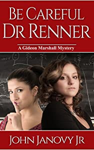 Be Careful, Dr. Renner (Gideon Marshall Mystery Series Book 1)