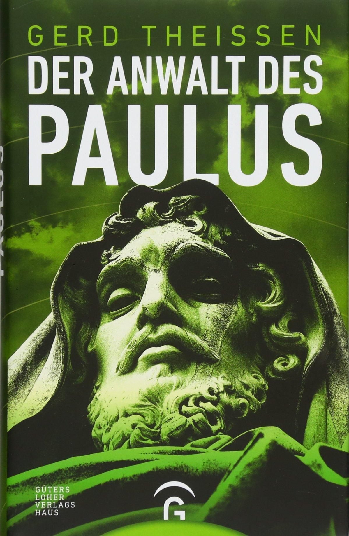 Der Anwalt des Paulus Gebundenes Buch – 23. Oktober 2017 Gerd Theißen Gütersloher Verlagshaus 3579085409 Christentum