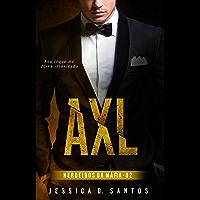 AXL : (Herdeiros da máfia Livro 2)