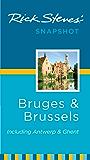 Rick Steves' Snapshot Bruges and Brussels: Including Antwerp & Ghent (Rick Steves Snapshot)