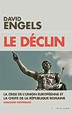 Le déclin : La crise de l'Union Européenne et la chute de la République romaine - Analogies historiques (TOUC.ESSAIS)