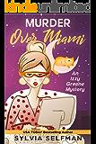 Murder Over Miami (Izzy Greene Senior Snoops Cozy Mystery Book 4)