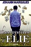 Les mystères d'Elie (French Edition)