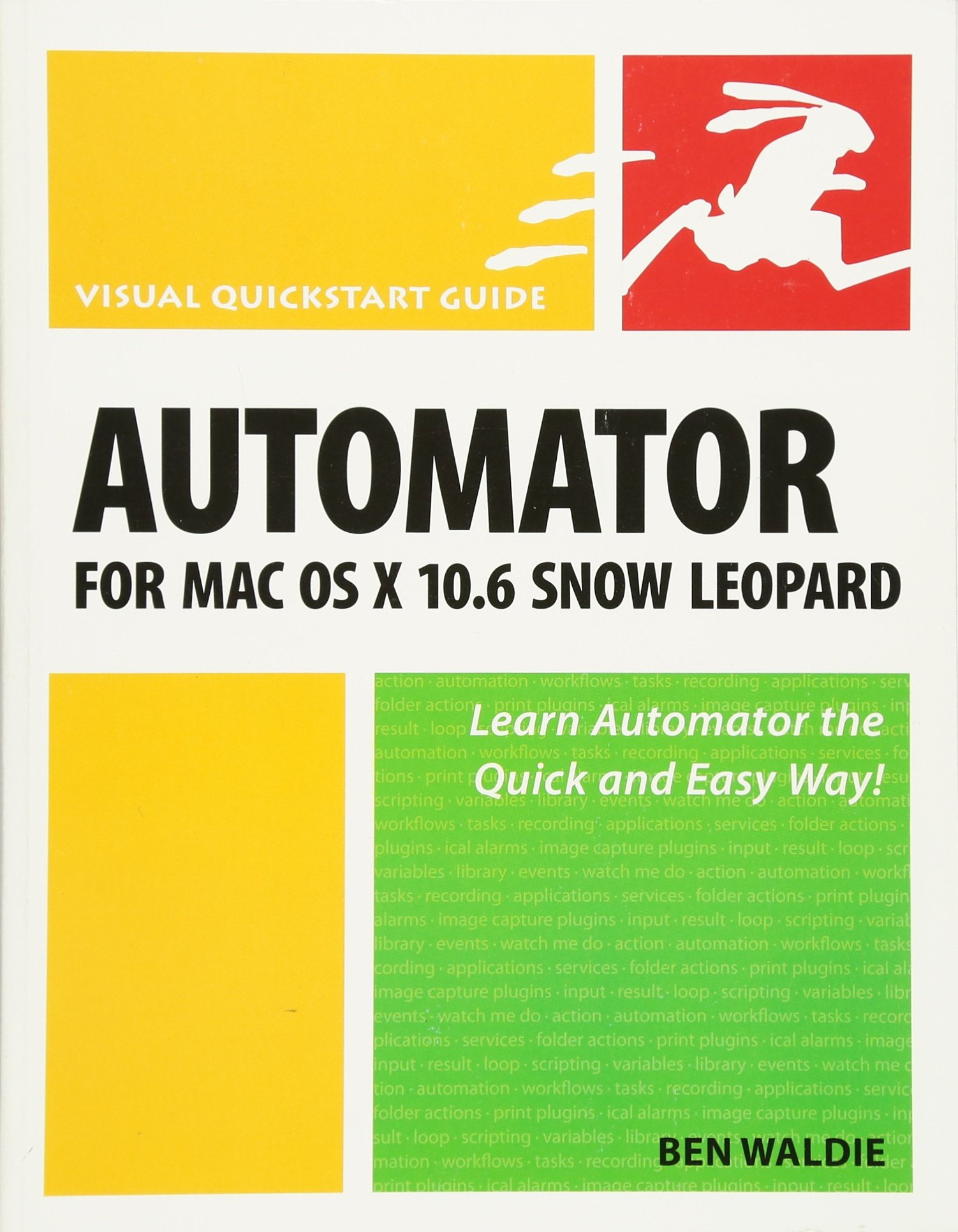 AUTOMATOR FOR MAC OS X 106 SNO Visual Quickstart Guide ...