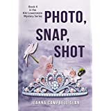 Photo, Snap, Shot: Book #4 in the Kiki Lowenstein Mystery Series (Can be read as a stand-alone.)