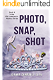 Photo, Snap, Shot: Book #4 in a series, but can be read as a stand-alone. (Kiki Lowenstein Cozy Mystery Series)