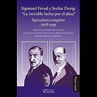 """Sigmund Freud y Stefan Zweig: """"La invisible lucha por el alma"""": Epistolario completo 1908-1939"""