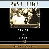 Past Time: Baseball as History