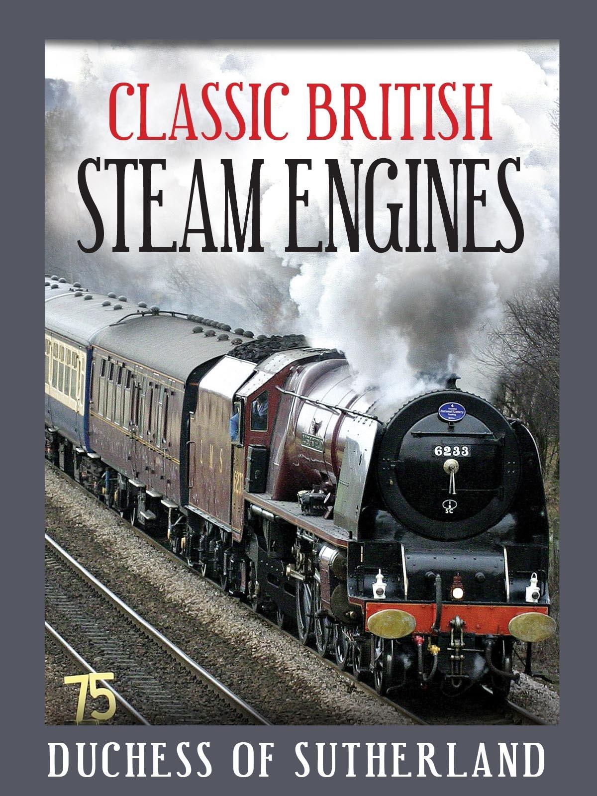 Classic British Steam Engines: Duchess Of Sutherland on Amazon Prime Video UK