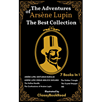 The Adventures of Arsène Lupin : The Best Collection: 7 Books in 1: Arsène Lupin Gentleman-Burglar, Arsène Lupin versus…