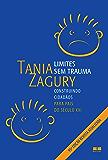 Limites sem trauma: Construindo cidadãos: para pais do século XXI