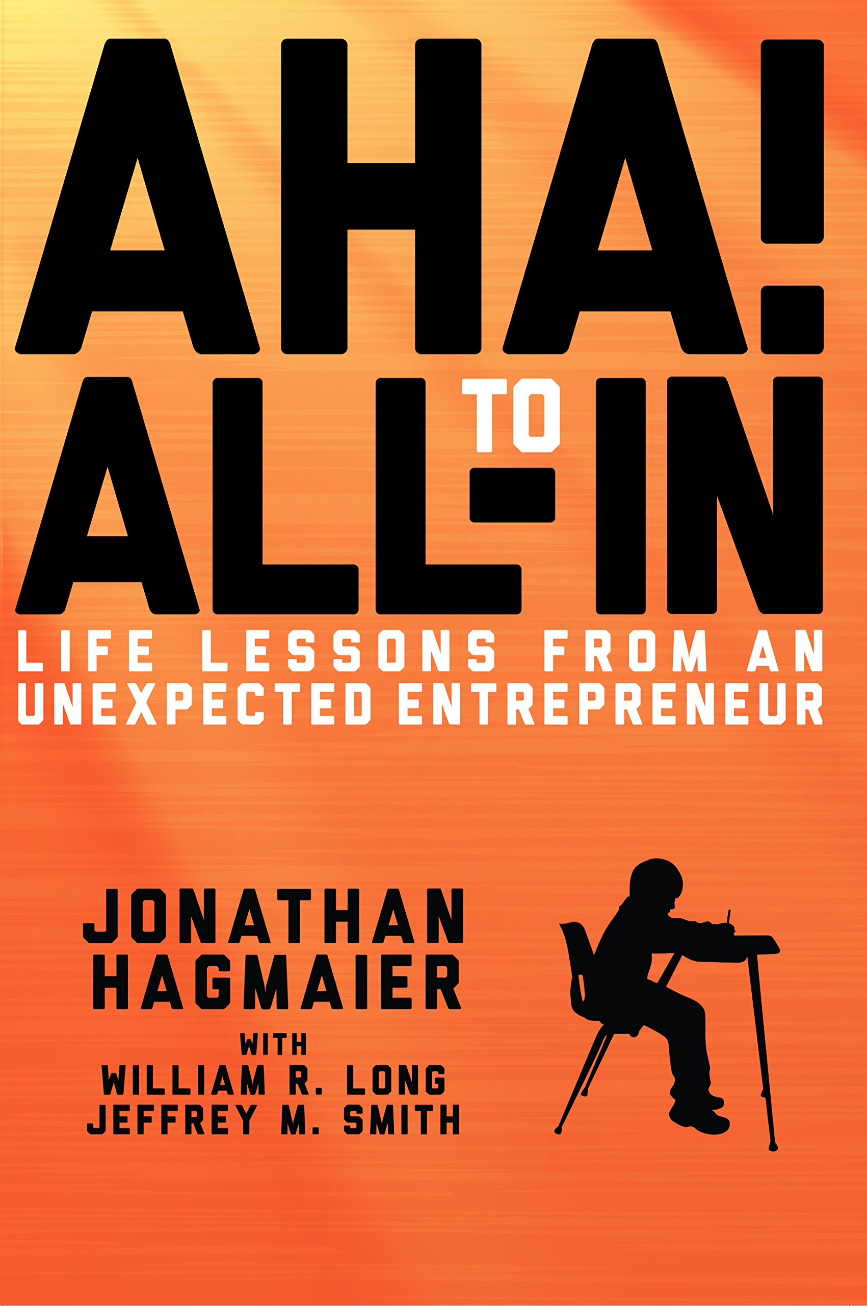Download Aha to All In: Life Lessons From an Unexpected Entrepreneur PDF