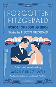 Forgotten Fitzgerald: Echoes of a Lost America (English Edition)