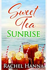 Sweet Tea Sunrise (Sweet Tea B&B Book 2) Kindle Edition