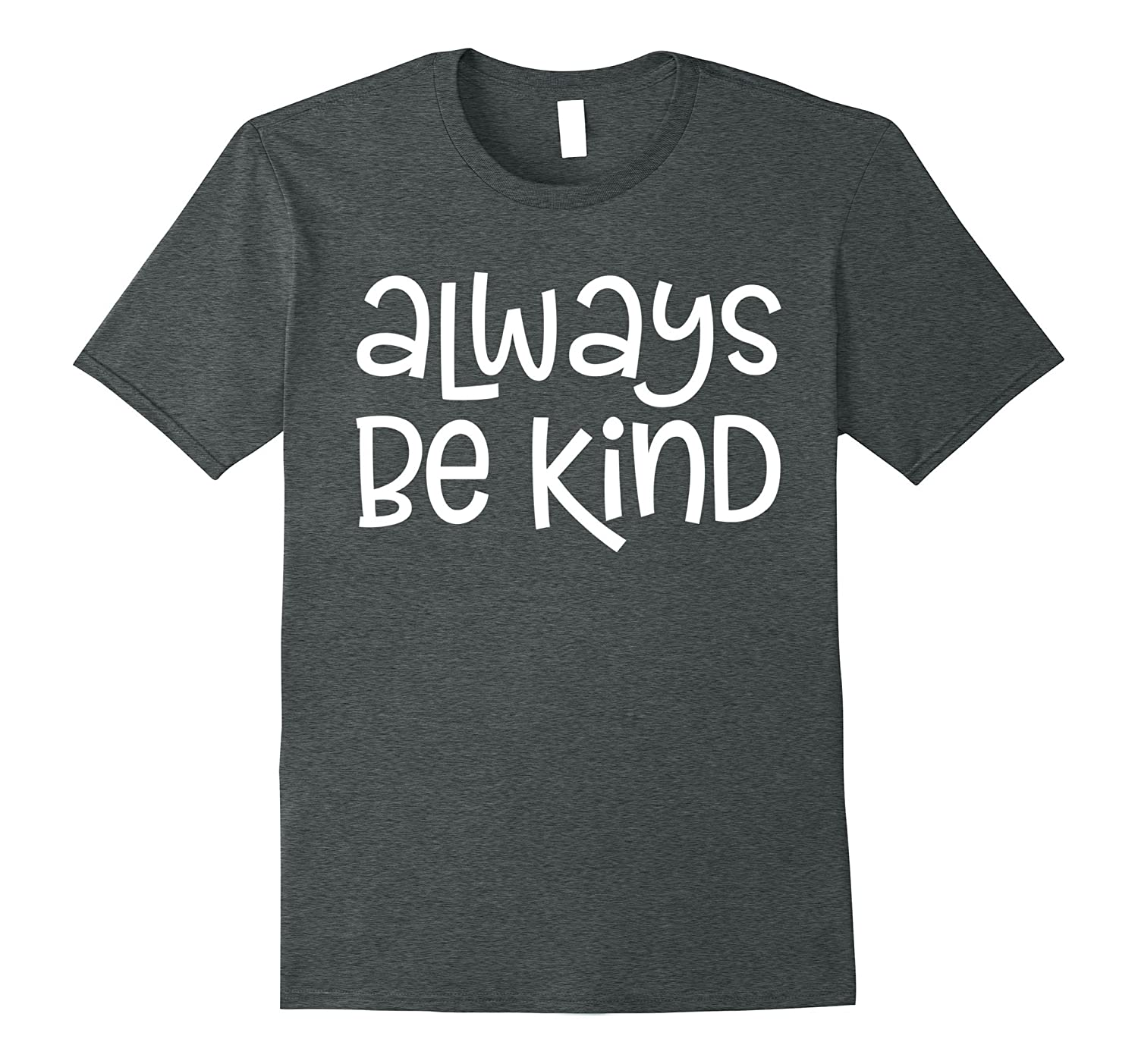 795ce02e Always Be Kind T-Shirt kindness quote tee inspirational gift-RT ...