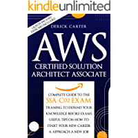 Aws Certified Solution Architect Associate : THE Complete Guide to the SSA-C02 exam, Traning to expand your knowledge…