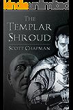 The Templar Shroud. Peter Sparke Book Seven: A Peter Sparke Book
