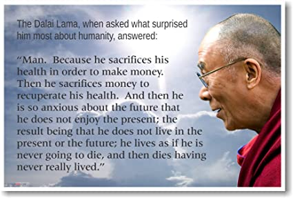 Dalai Lama - Humanity Money Life Buddhism - New Famous Person Quote Poster