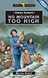 Gladys Aylward: No Mountain Too High (Trailblazers)
