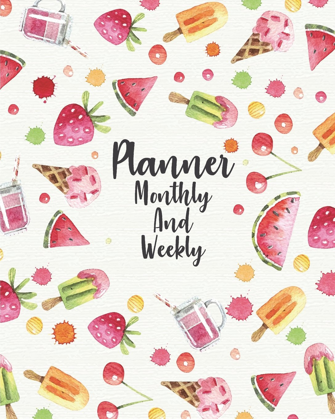 """Download Planner monthly and weekly: Summer fruit watercolor : planner journal notebooks, Month Weekly Monthly Planner, Organizer, Agenda, Schedule (130 pages / 8""""x10"""") PDF"""