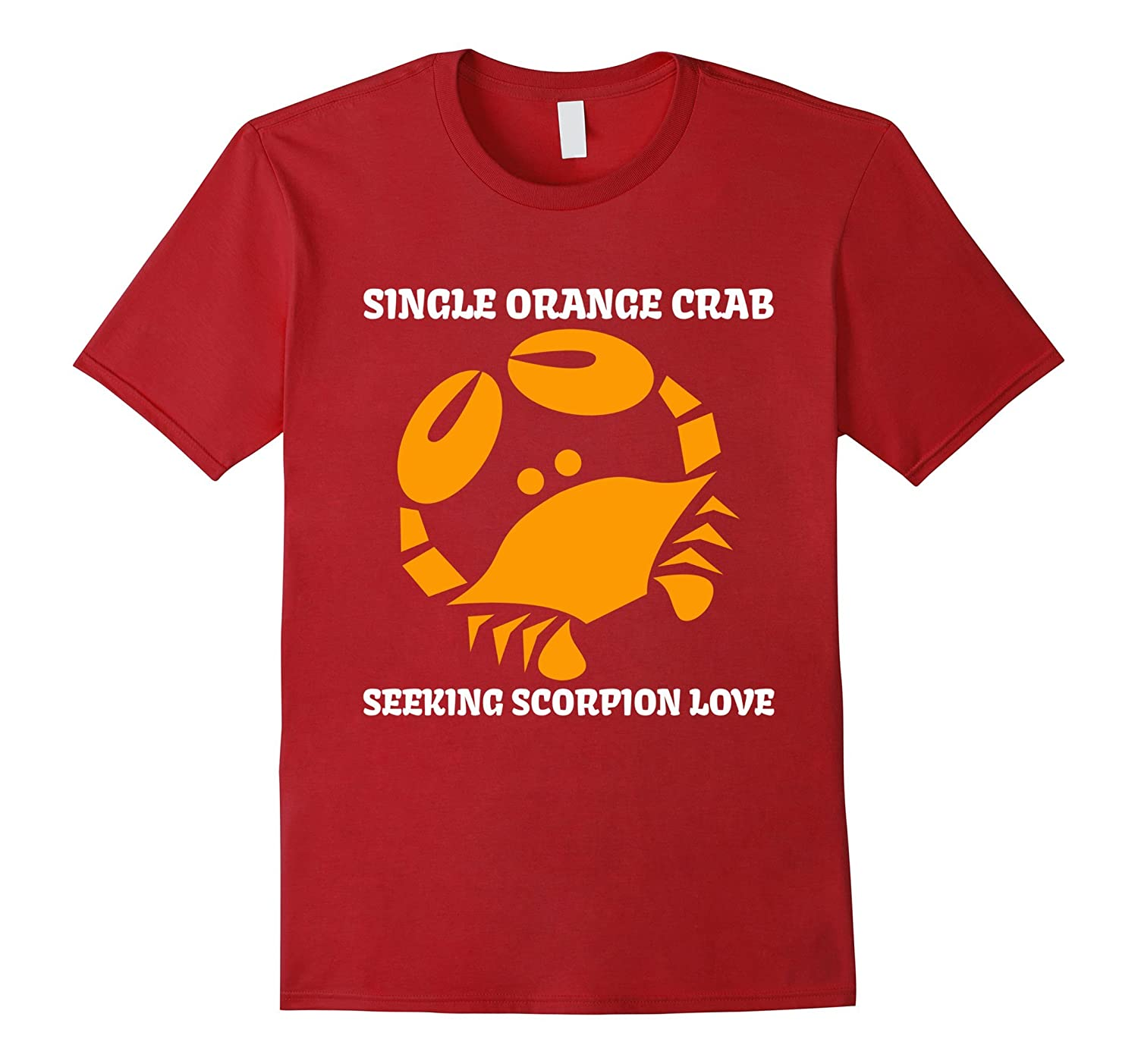 """Single Orange Crab Seeking Scorpion Love"" Astrology Tee"