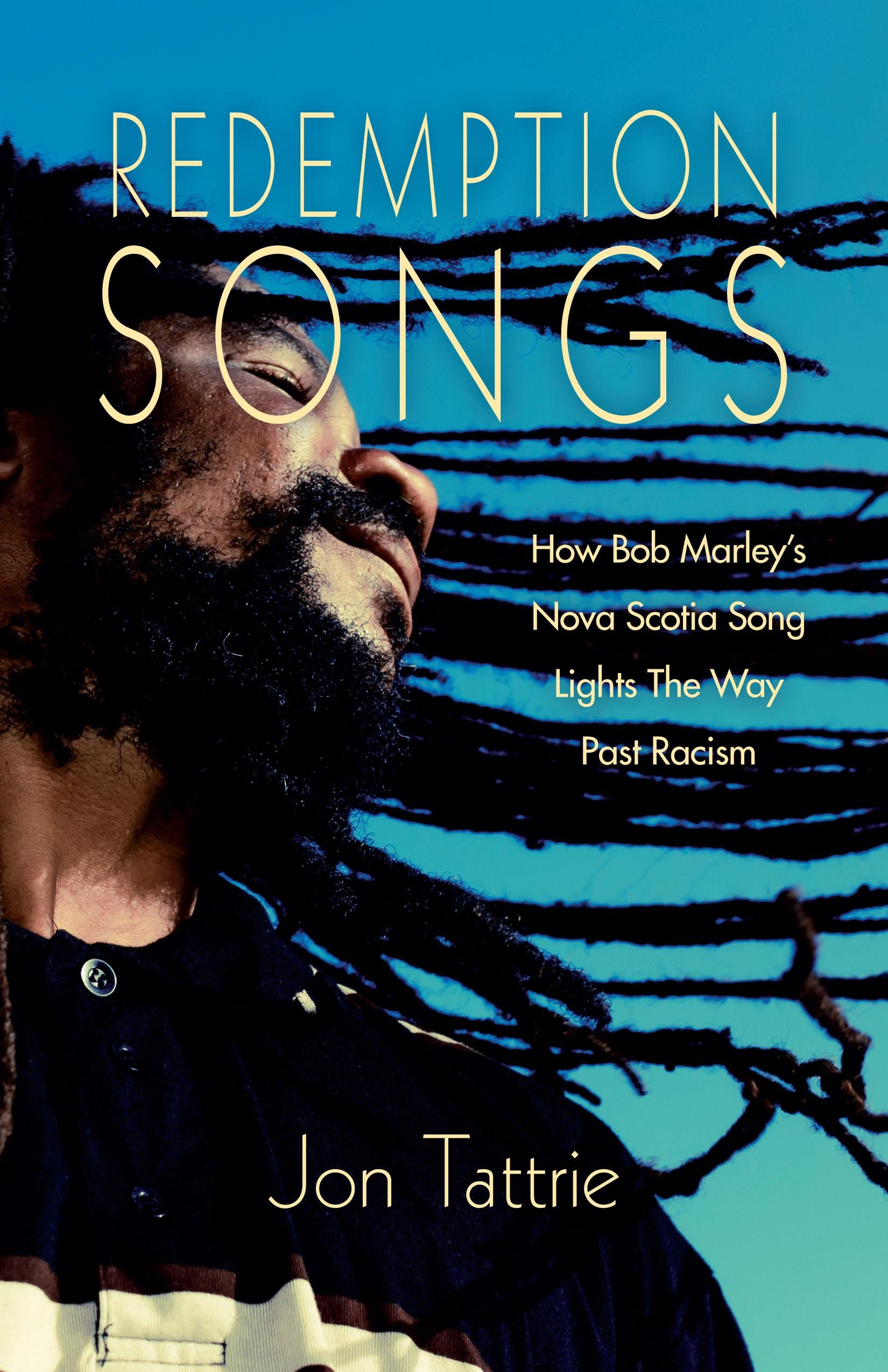 Redemption songs how bob marleys nova scotia song lights the way redemption songs how bob marleys nova scotia song lights the way past racism jon tattrie 9781897426876 books amazon aiddatafo Gallery