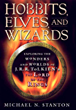 "Hobbits, Elves and Wizards: The Wonders and Worlds of J.R.R. Tolkien's ""Lord of the Rings"" (English Edition)"