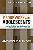 Group Work with Adolescents, Third Edition: Principles and Practice (Clinical Practice with Children, Adolescents, and…