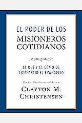 El Poder de los Misioneros Cotidianos (Power of Everyday Missionaries -Spanish) (Spanish Edition) eBook Kindle