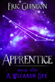 Apprentice (A Wizard's Life Book 1)