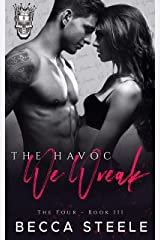The Havoc We Wreak: An Enemies to Lovers College Bully Romance (The Four Book 3) Kindle Edition