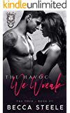 The Havoc We Wreak: An Enemies to Lovers College Bully Romance (The Four Book 3)