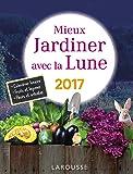 Mieux jardiner avec la lune 2017